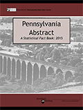 Pennsylvania Statistical Abstract 2015 Print Edition